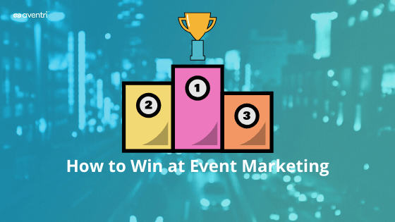 How to Win at Event Marketing