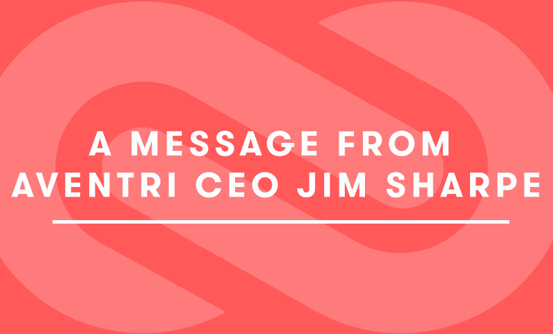 A message from Aventri CEO Jim Sharpe